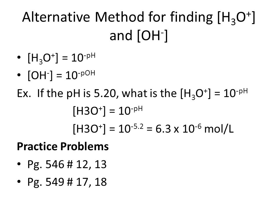 Alternative Method for finding [H3O+] and [OH-]